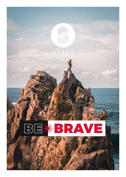 """STEPS Magazin """"BE BRAVE"""""""